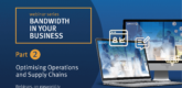 Bandwidth in Your Business: Optimising operations and supply chains